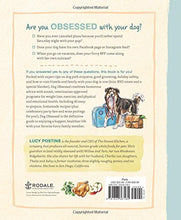 Dog Obsessed: The Honest Kitchen's Complete Guide to a Happier, Healthier Life for the Pup You Love (Lucy Postins)