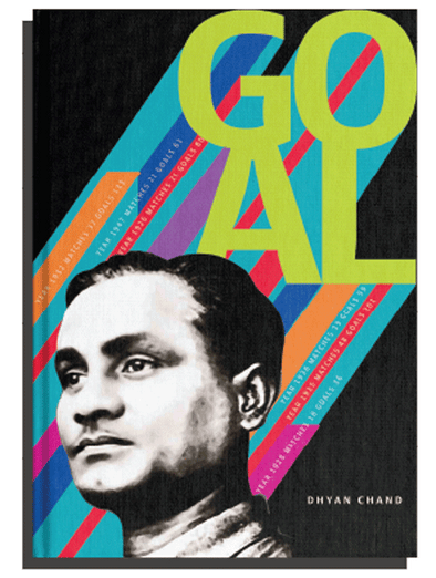 GOAL - AN AUTOBIOGRAPHY BY DHYAN CHAND