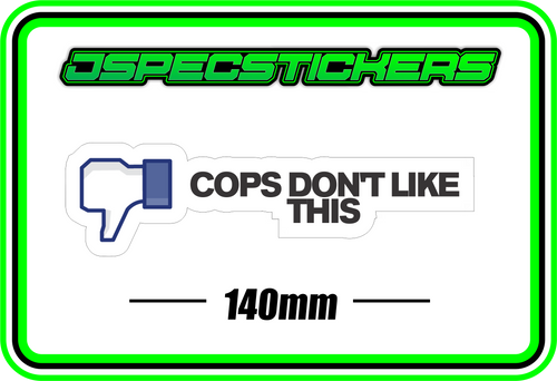COPS DONT LIKE THIS BUMPER STICKER - Jspec Stickers