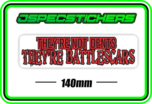 THEY'RE NOT DENTS, THEY'RE BATTLESCARS BUMPER STICKER - Jspec Stickers