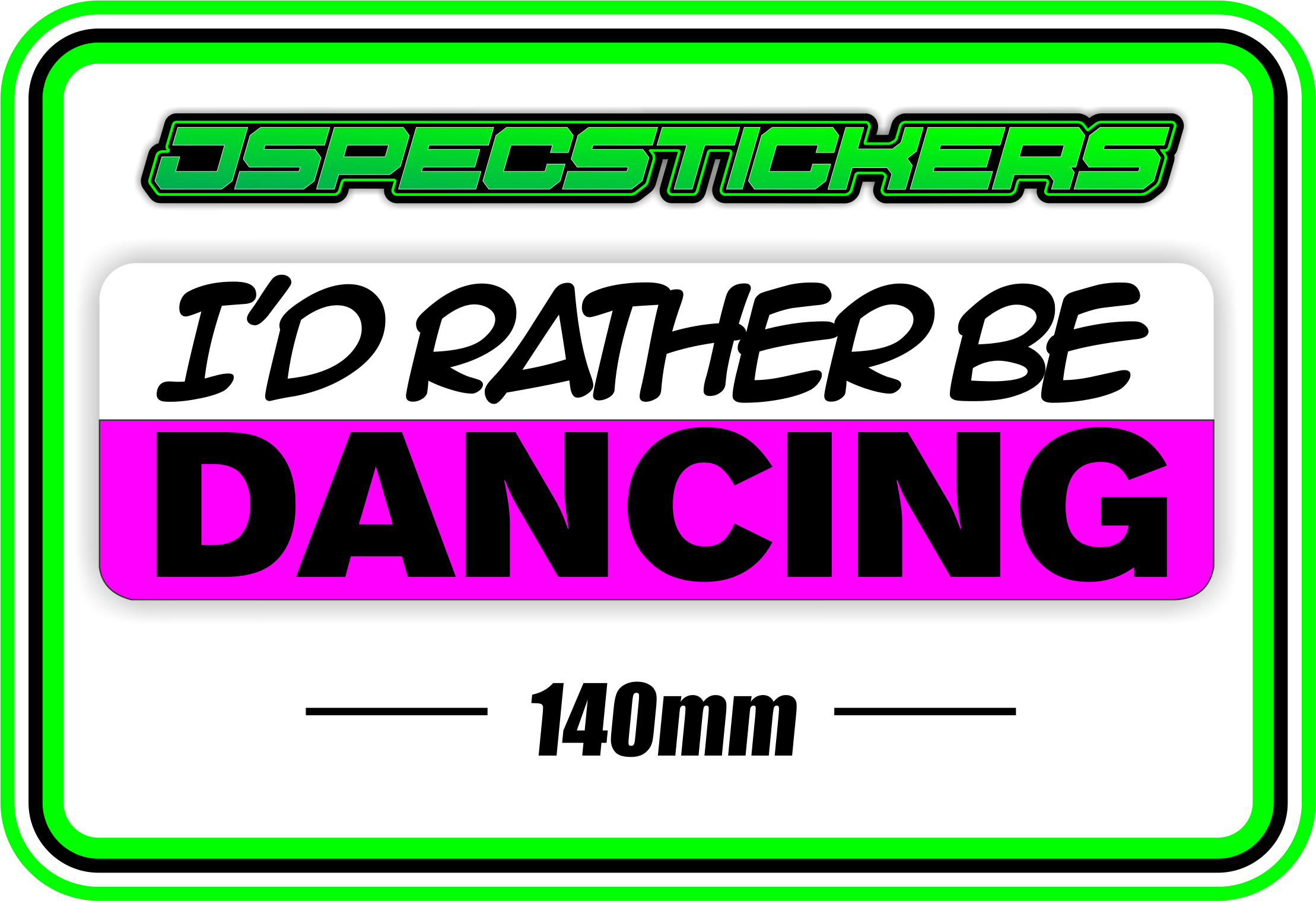I'D RATHER BE DANCING BUMPER STICKER - Jspec Stickers
