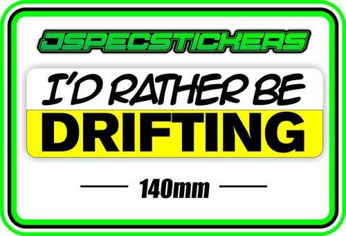 I'D RATHER BE DRIFTING - Jspec Stickers
