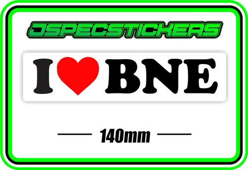 I LOVE BNE BUMPER STICKER - Jspec Stickers