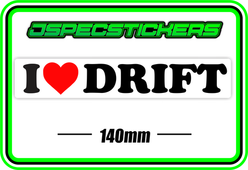 I LOVE DRIFT BUMPER STICKER - Jspec Stickers