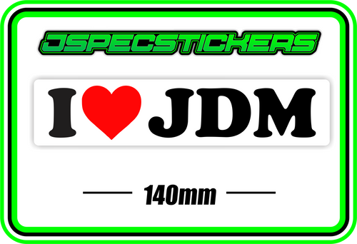 I LOVE JDM BUMPER STICKER - Jspec Stickers