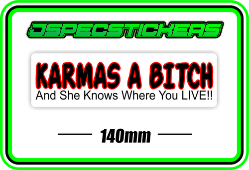 KARMAS A BITCH BUMPER STICKER - Jspec Stickers