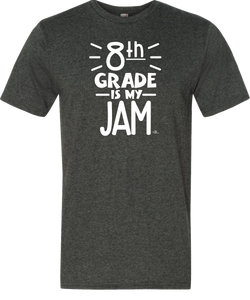 8th Grade Is My Jam Grade Level Tee