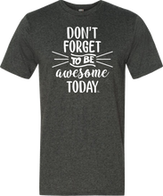 Don't Forget To Be Awesome Today Tee