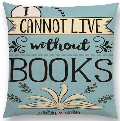 I Cannot Live Without Books Pillow Case