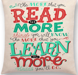 The More That You Read The More Things You Will Know Pillow Case