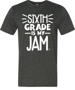 6th Grade Is My Jam Grade Level Tee