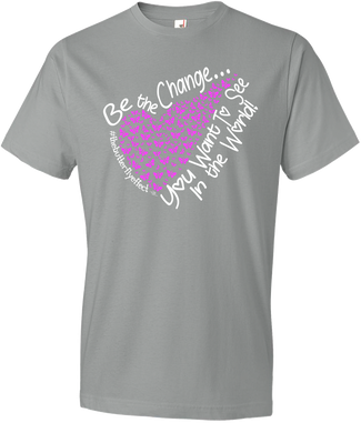 Be The Change You Want To See In The World Tee