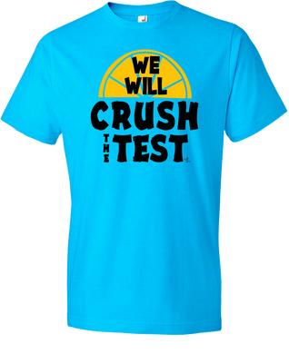 Crush the Test Testing Tee