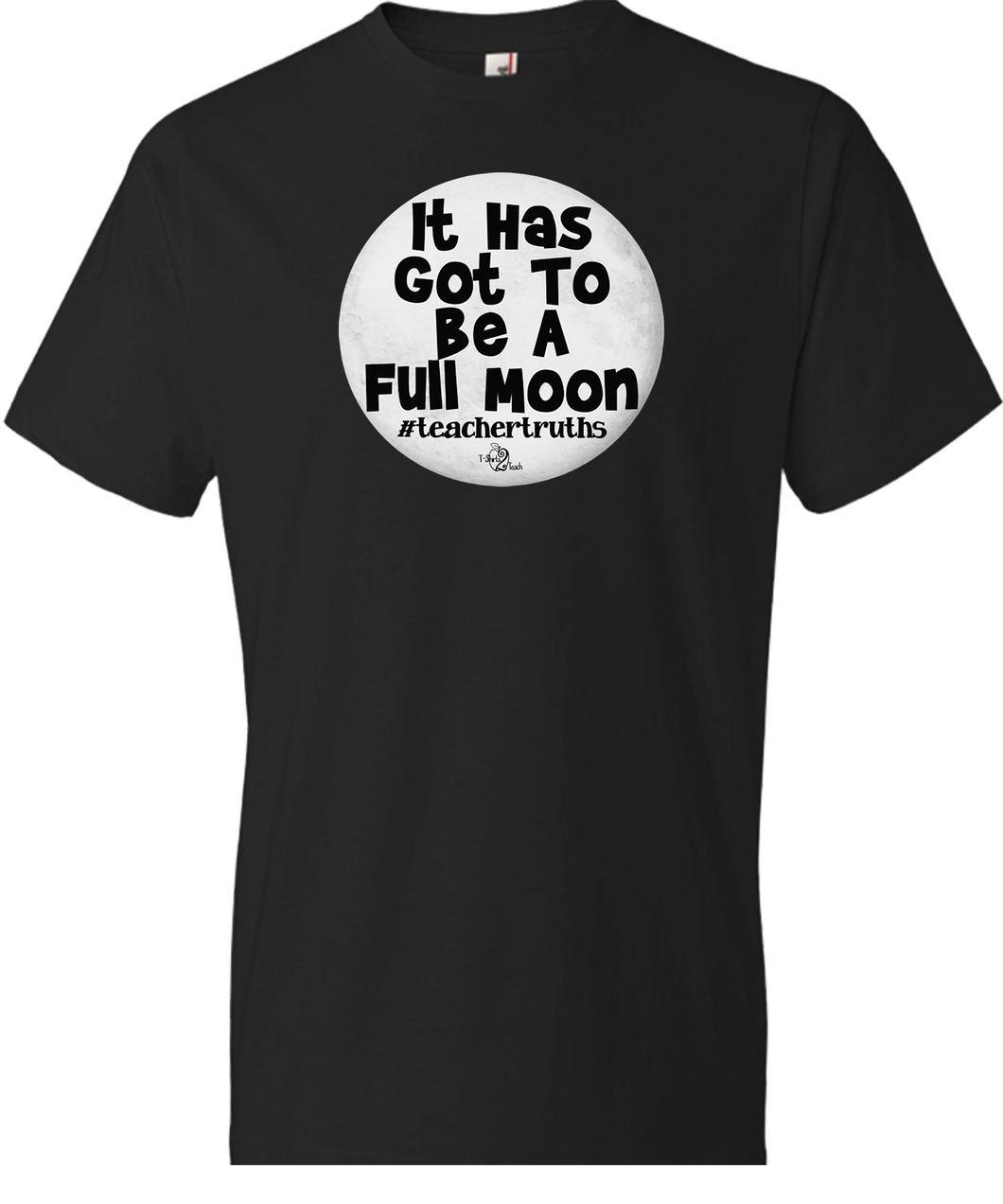 It Has Got To Be a Full Moon Tee