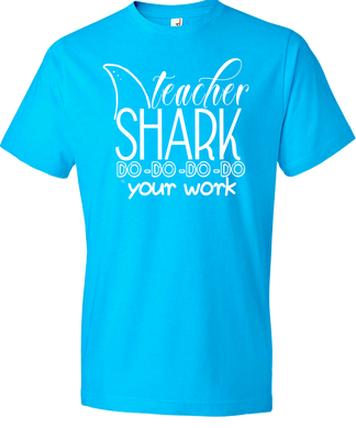 Teacher Shark Do Your Work Tee