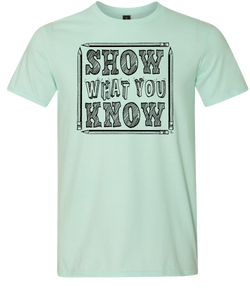 Show What You Know Tee