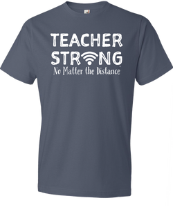 Teacher Strong - No Matter The Distance Tee