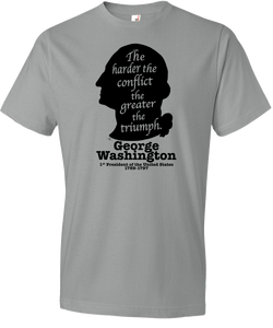 "George Washington - ""The Harder the Conflict, the Greater the Triumph"" Tee"