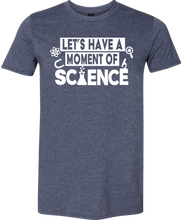 NEW!!! Let's Have a Moment of Science Tee