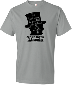 "Abraham Lincoln - ""The Best Way to Predict Your Future Is To Create It"" Tee"