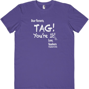 Dear Parents, Tag! You're It! Tee