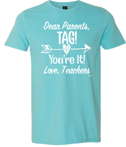 Dear Parents, Tag You're It! Tee