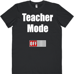 Teacher Mode Off Tee