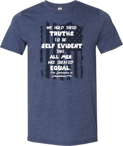 We Hold These Truths To Be Self Evident That All Men Are Created Equal Tee