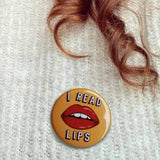 I Read Lips Badge