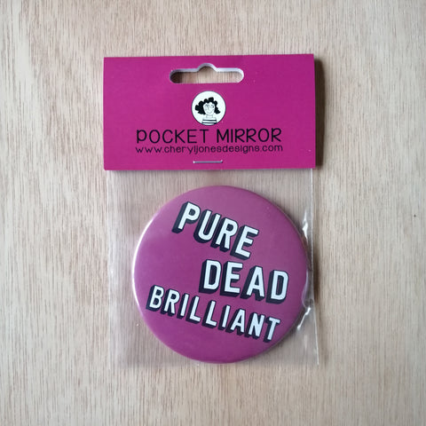Pure Dead Brilliant illustrated fun, pocket mirror