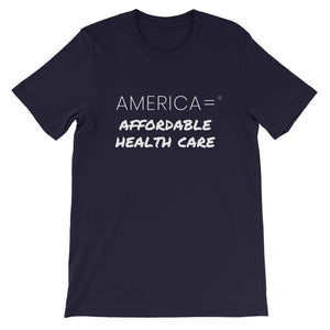 America = ®  Affordable Health Care T-shirt | Unisex Causes T-shirts