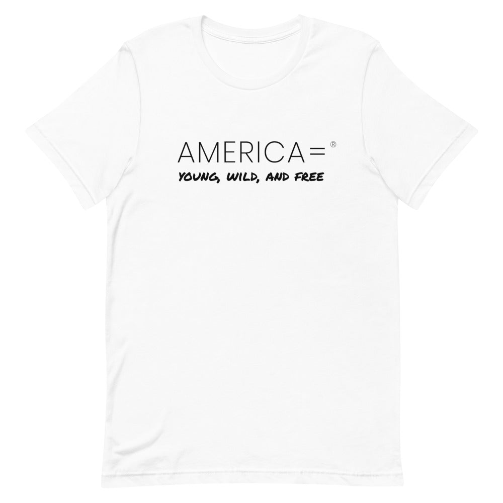America = ® Young, Wild, and Free T-shirt | Unisex Sentiment T-shirts