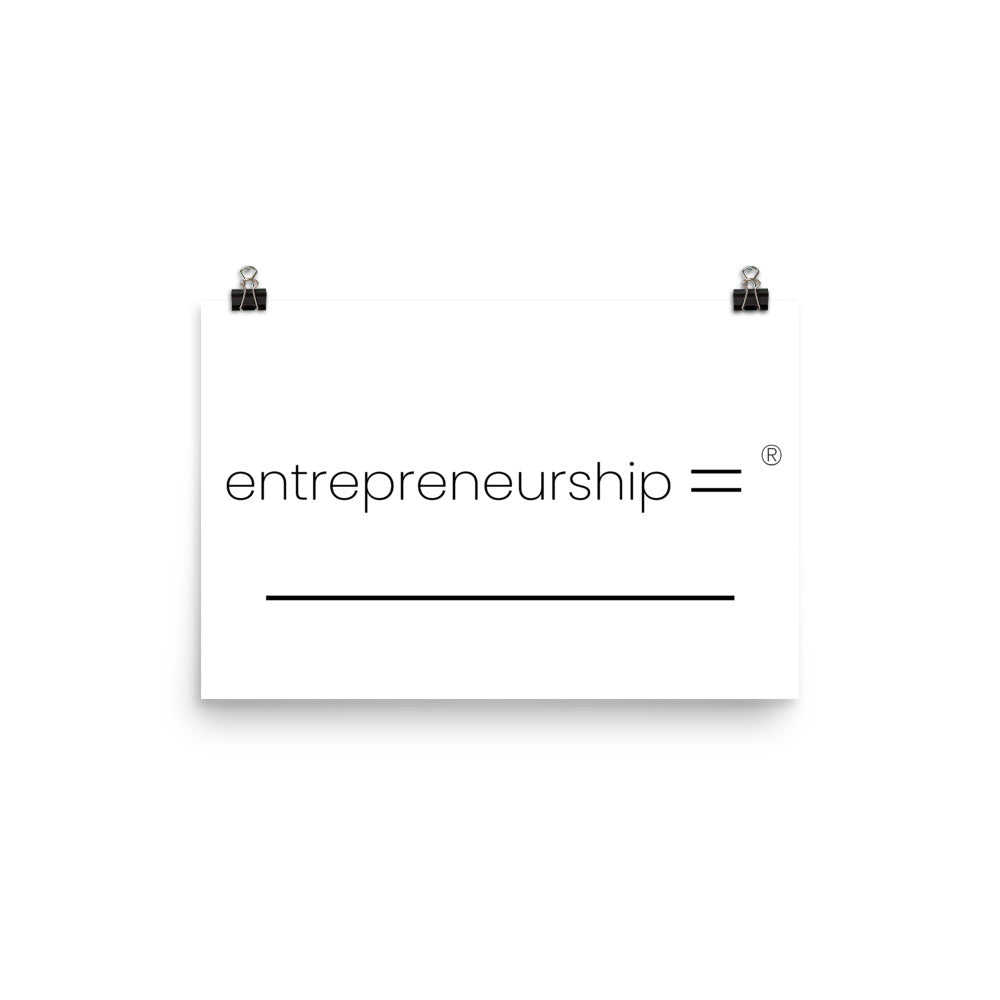 Entrepreneurship = _____________