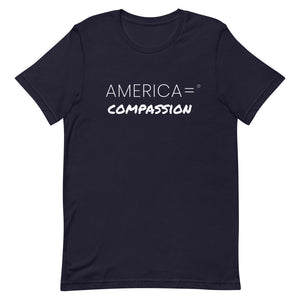 America = ® Compassion T-shirt | Unisex America = T-shirts