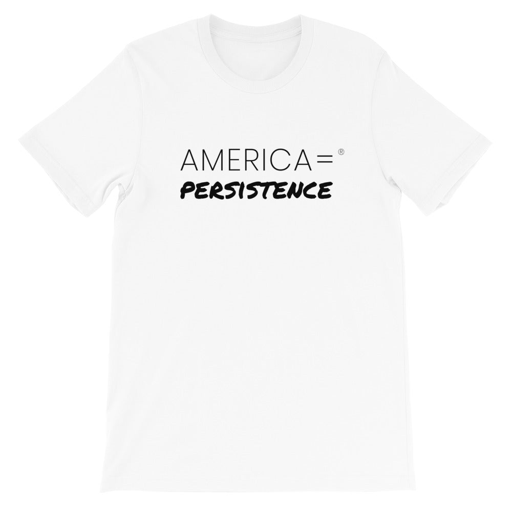 America = ®  Persistence T-shirt | Unisex Sentiment T-shirts