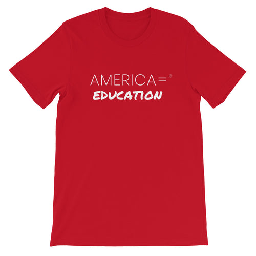 America = ®  Education T-shirt | Unisex Social Justice T-shirts