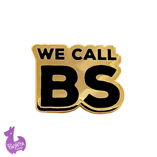 We Call BS Charity Pin