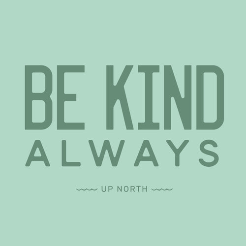 Be Kind Always. Digital Download.
