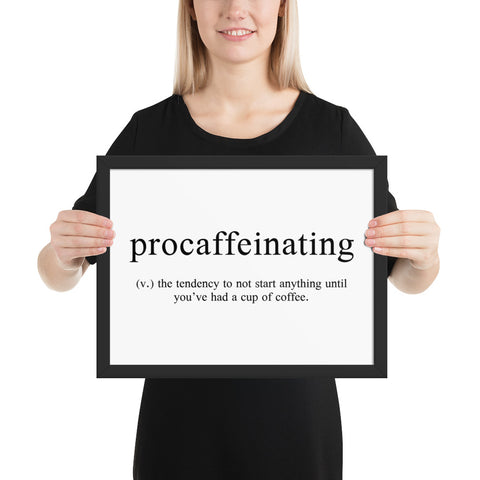 Procaffeinating Defined - Framed poster