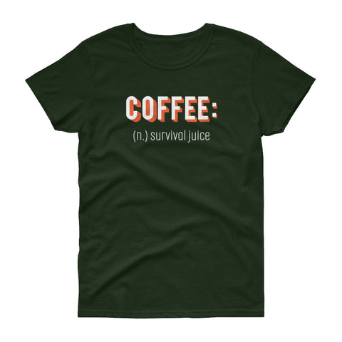 Women's Coffee Noun Survival Juice short sleeve t-shirt