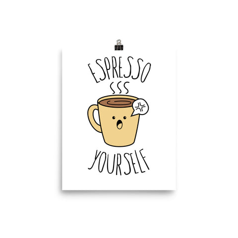 Espresso Yourself Funny Pun Poster