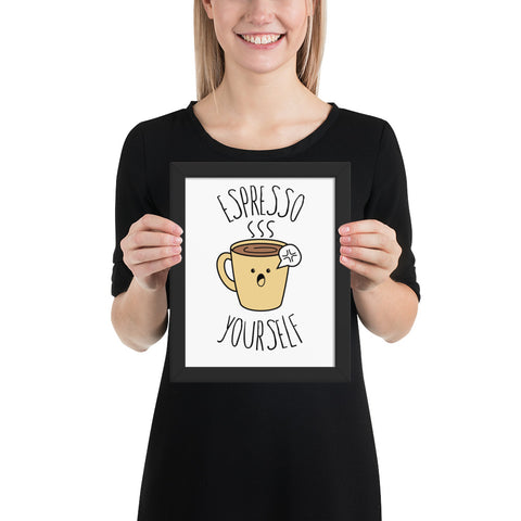 Espresso Yourself Funny Pun Framed poster