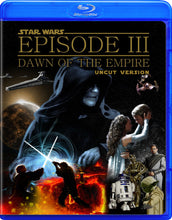 Star Wars: Episode III - Dawn of The Empire ~ UNCUT Edition