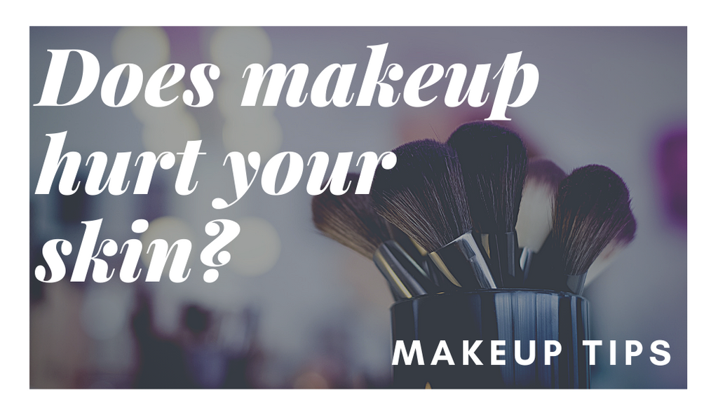 Does makeup hurt your skin?