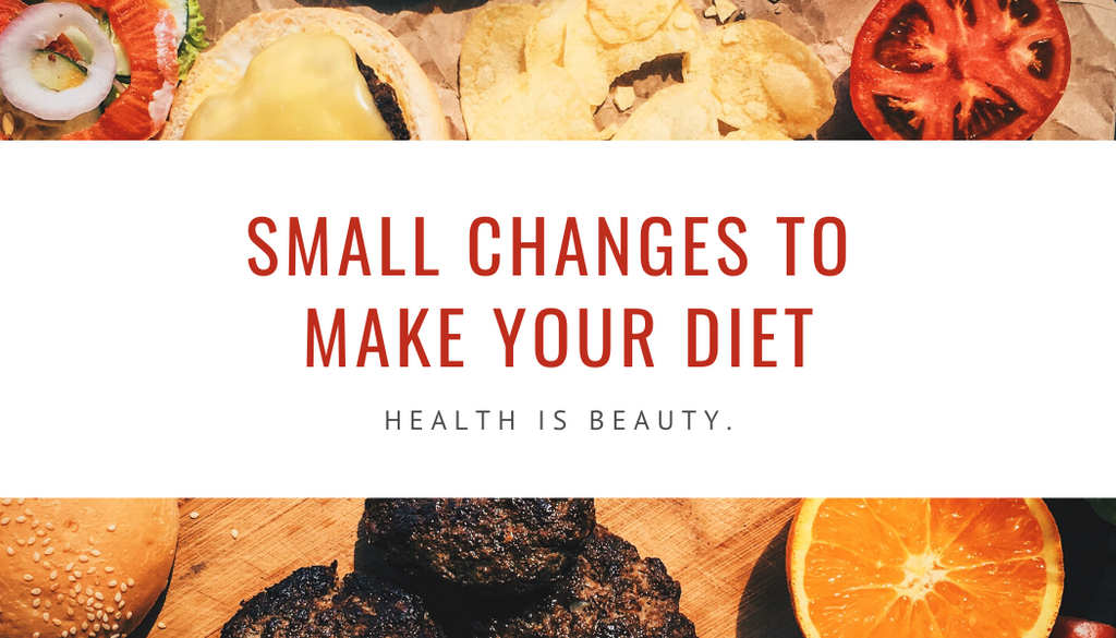 Small changes to make your diet