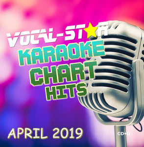 VOCAL-STAR APRIL 2019 CHART HITS CDG DISC - 18 SONGS