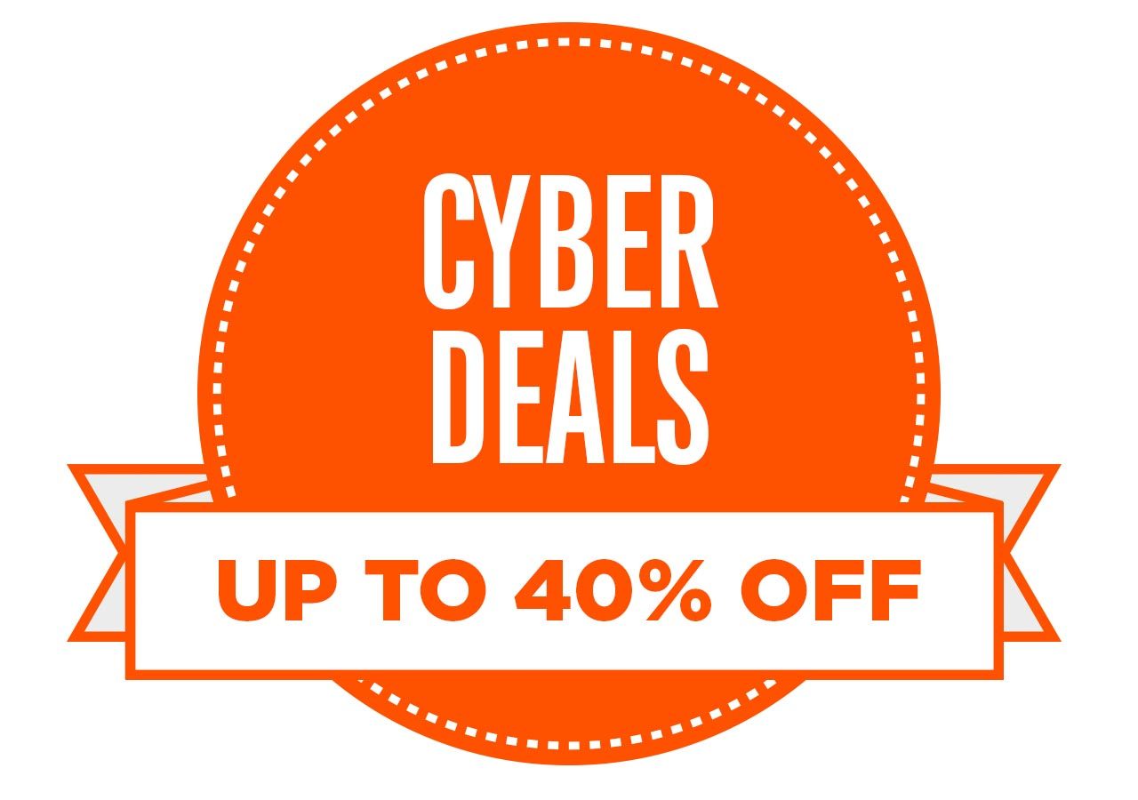 CYBER DEALS UP TO 40% OFF