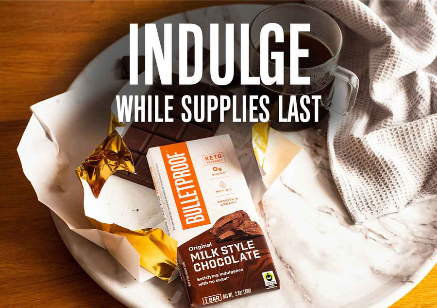 Indulge While Supplies Last