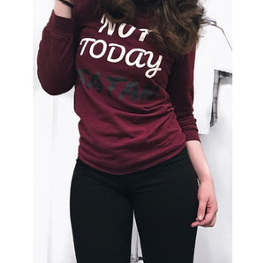 """Not Today"" Long Sleeve T-Shirt"