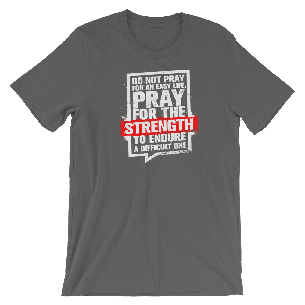 """Pray for Strength to Endure"" Unisex Faith Tee - Aligned Blessings.com"